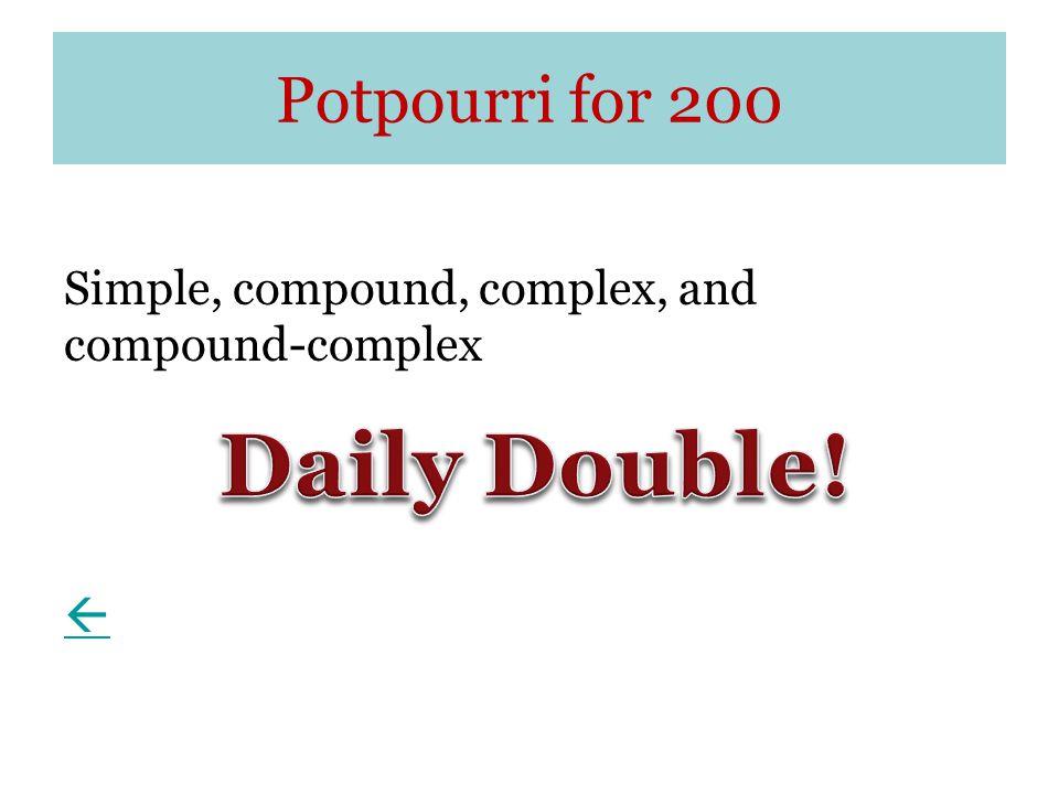 Potpourri for 200 Simple, compound, complex, and compound-complex 