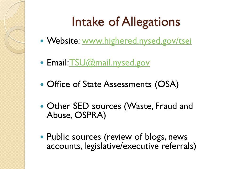 Intake of Allegations Website: www.highered.nysed.gov/tseiwww.highered.nysed.gov/tsei Email: TSU@mail.nysed.govTSU@mail.nysed.gov Office of State Asse