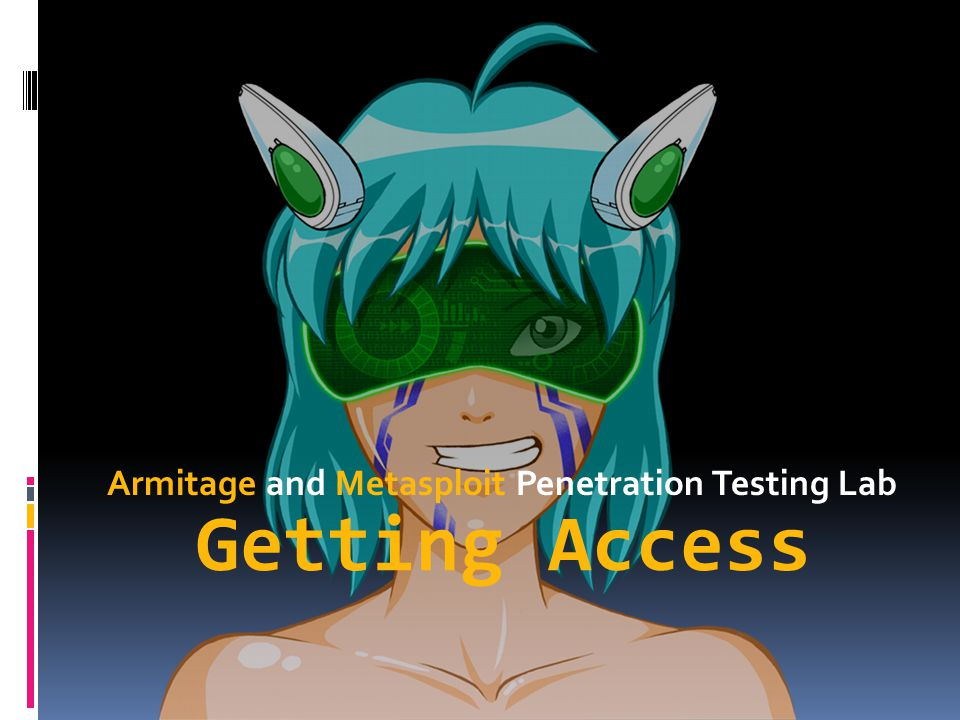 Getting Access Armitage and Metasploit Penetration Testing Lab