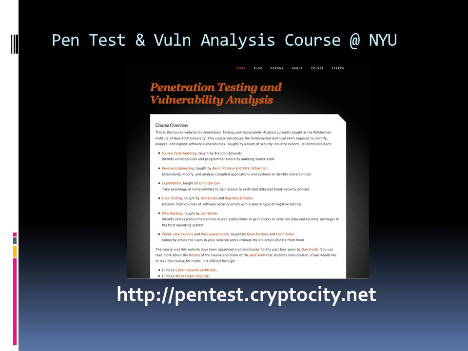 Pen Test & Vuln Analysis Course @ NYU http://pentest.cryptocity.net