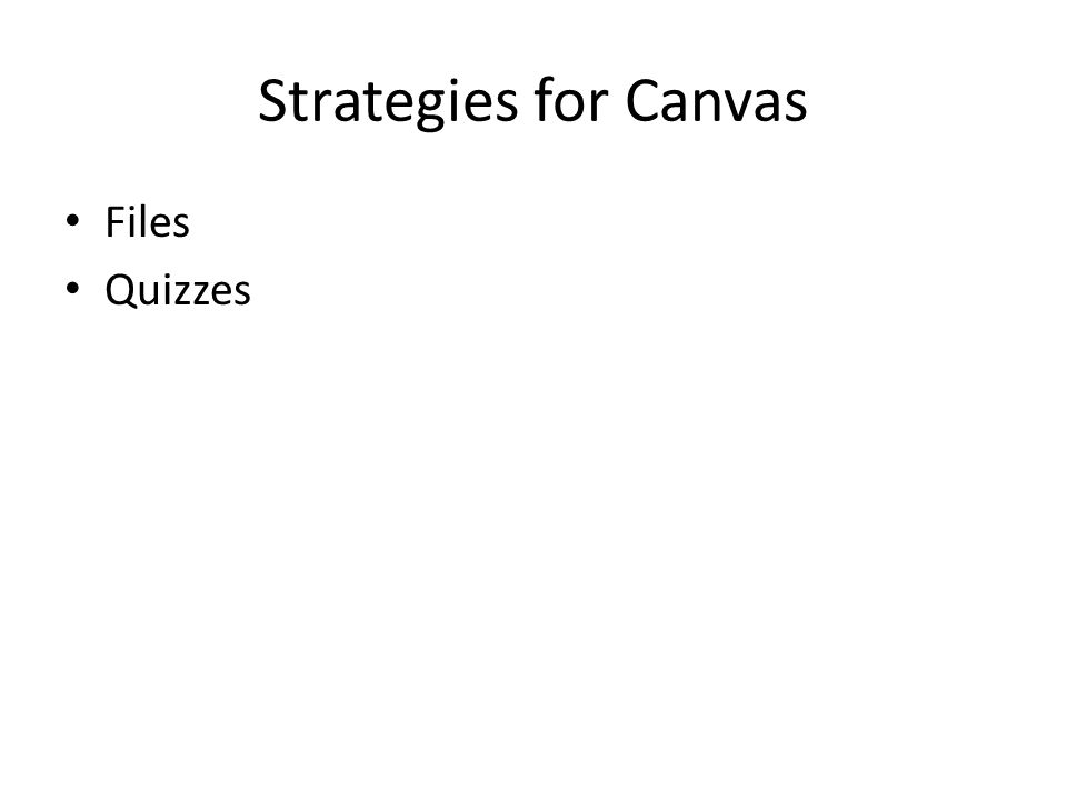 Strategies for Canvas Files Quizzes