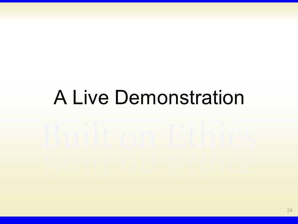 A Live Demonstration 24