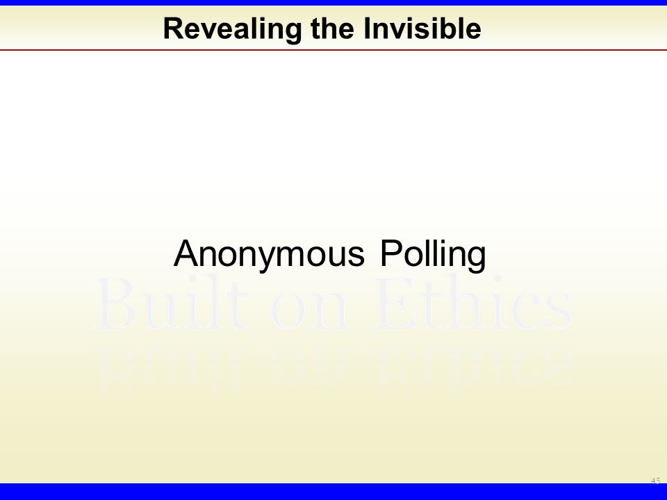 Revealing the Invisible Anonymous Polling 45