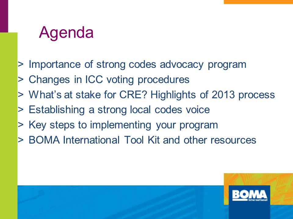 Agenda >Importance of strong codes advocacy program >Changes in ICC voting procedures >What's at stake for CRE.