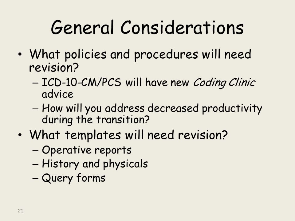 General Considerations What policies and procedures will need revision.