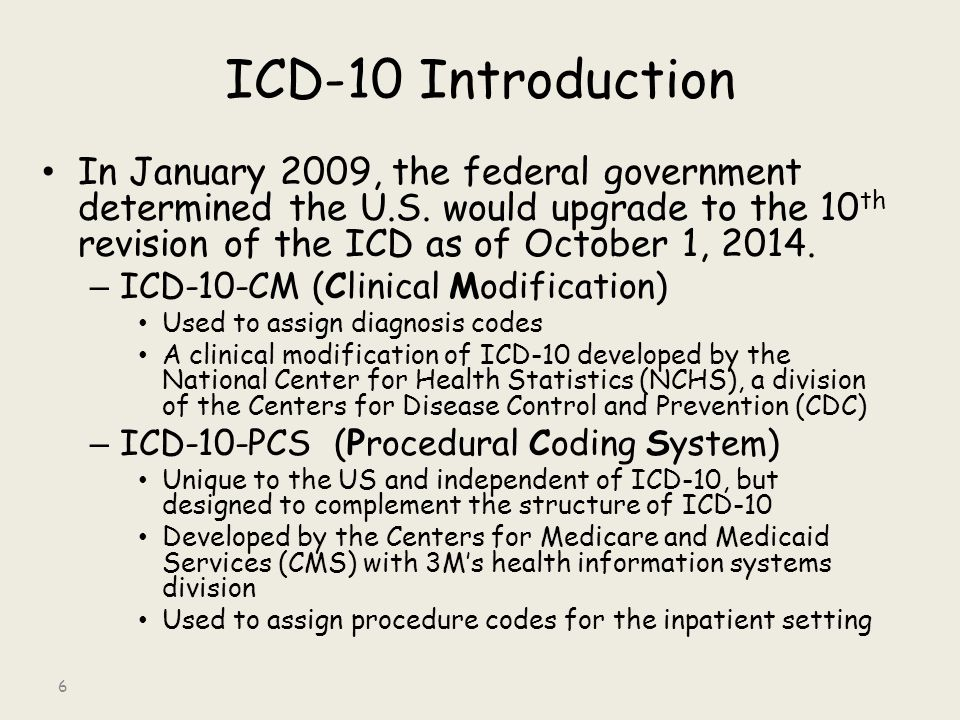 ICD-10 Introduction In January 2009, the federal government determined the U.S.