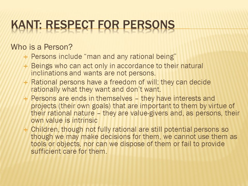 """Who is a Person?  Persons include """"man and any rational being""""  Beings who can act only in accordance to their natural inclinations and wants are no"""