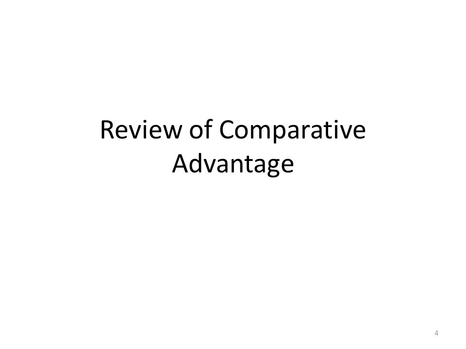 Review of Comparative Advantage 4