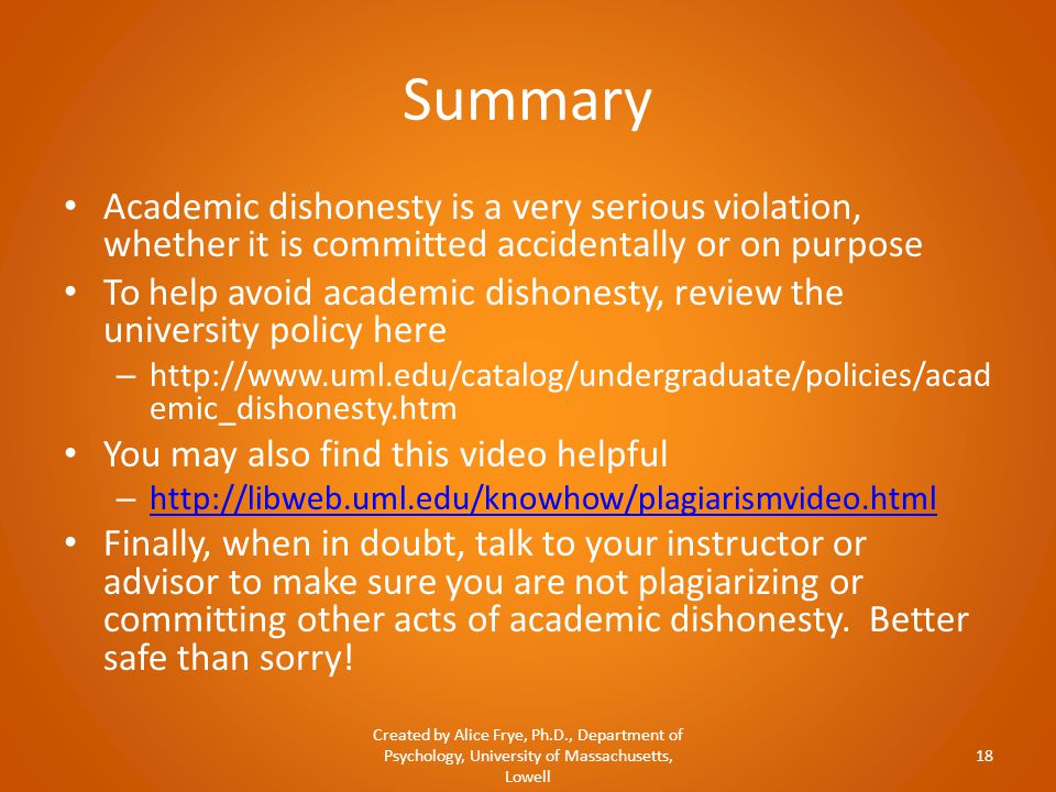 Summary Academic dishonesty is a very serious violation, whether it is committed accidentally or on purpose To help avoid academic dishonesty, review