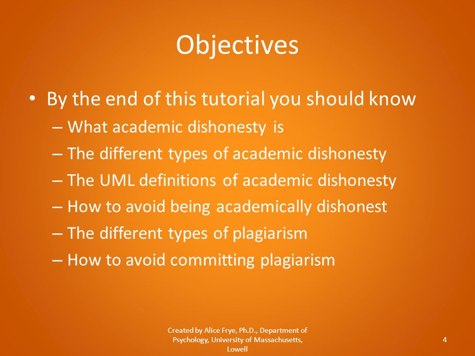 Objectives By the end of this tutorial you should know – What academic dishonesty is – The different types of academic dishonesty – The UML definition