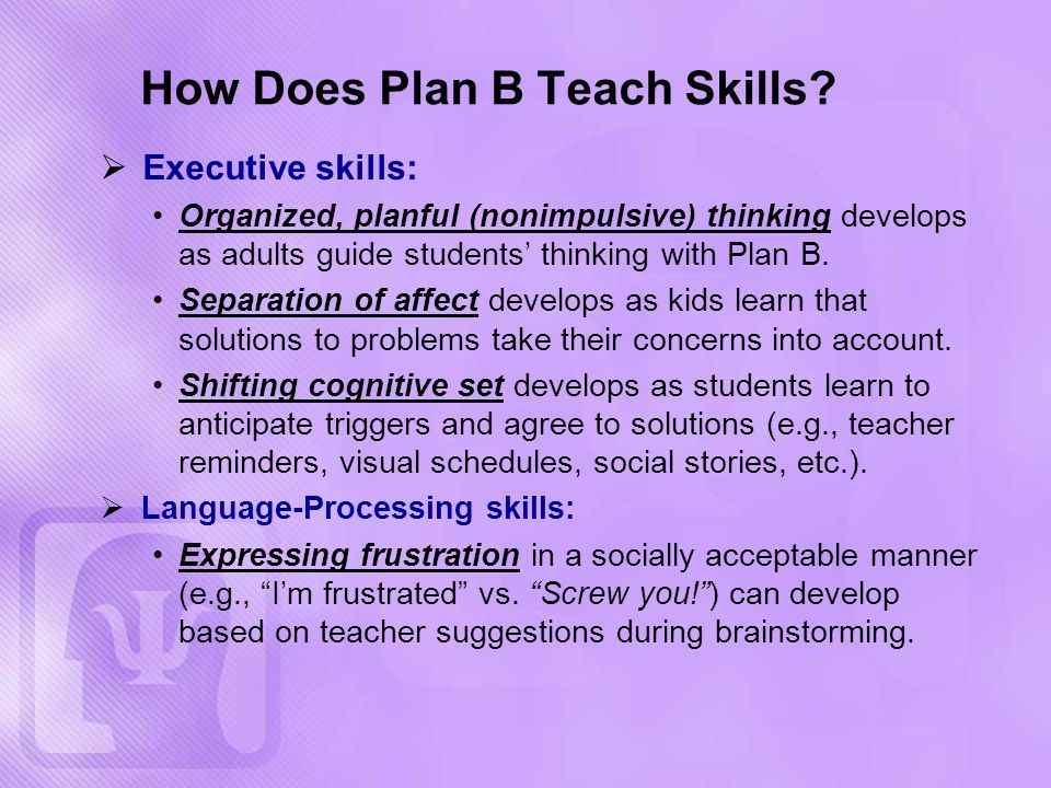 How Does Plan B Teach Skills.