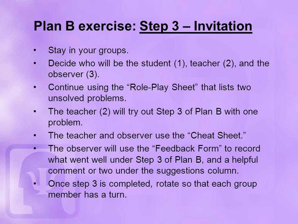Plan B exercise: Step 3 – Invitation Stay in your groups.