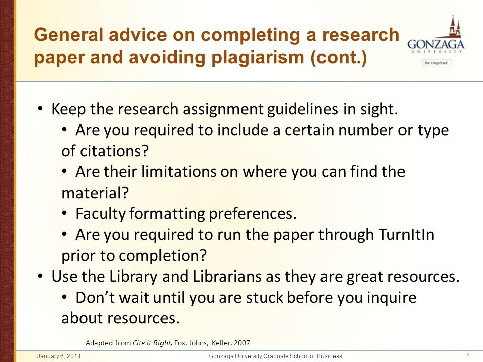 General advice on completing a research paper and avoiding plagiarism (cont.) Keep the research assignment guidelines in sight. Are you required to in