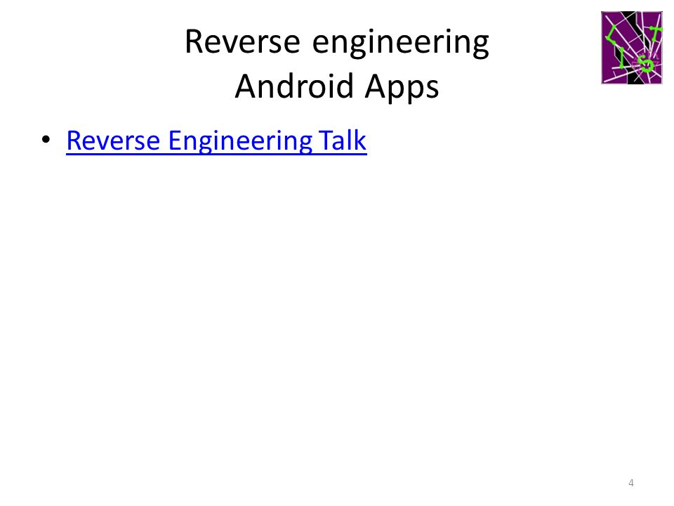 Reverse engineering Android Apps Reverse Engineering Talk 4