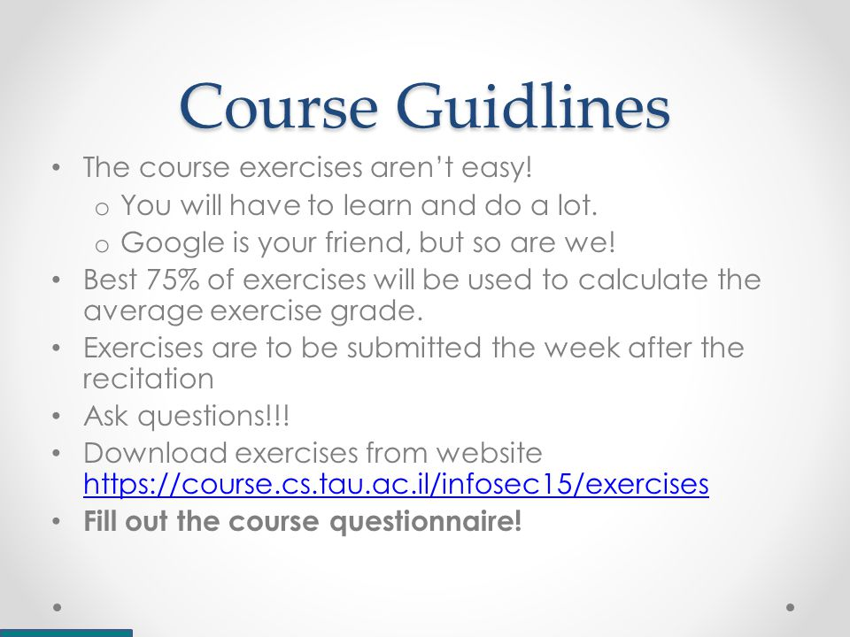 Course Guidlines The course exercises aren't easy.