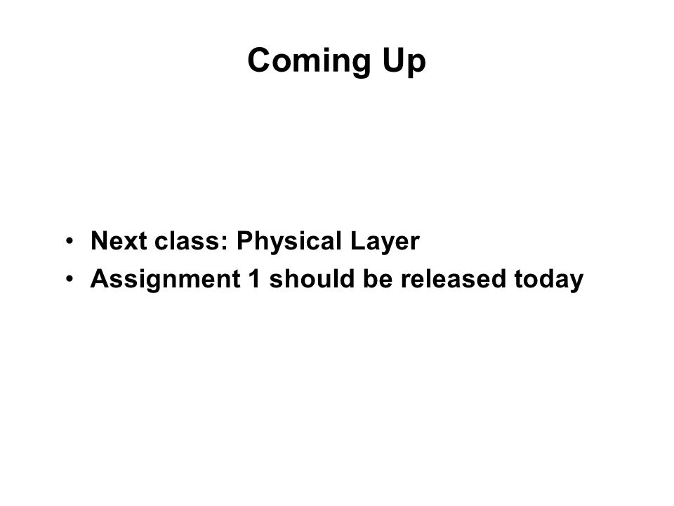 Coming Up Next class: Physical Layer Assignment 1 should be released today