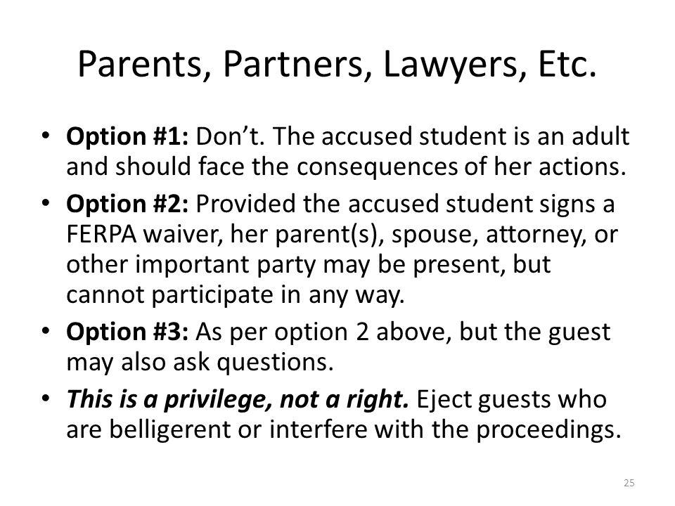 Parents, Partners, Lawyers, Etc.Option #1: Don't.