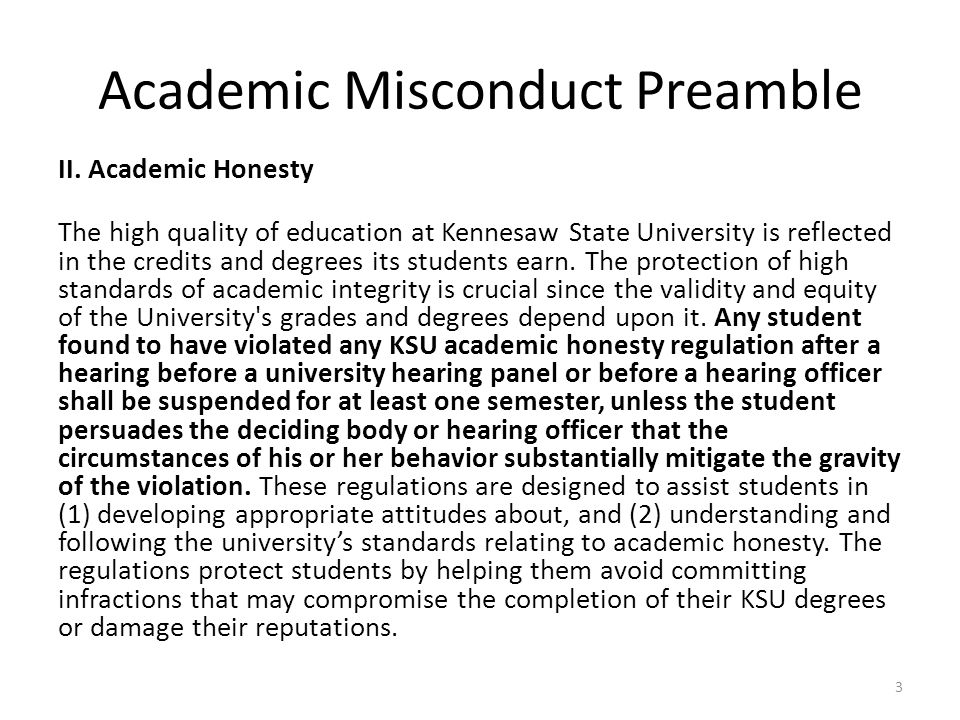 Academic Misconduct Preamble II. Academic Honesty The high quality of education at Kennesaw State University is reflected in the credits and degrees i