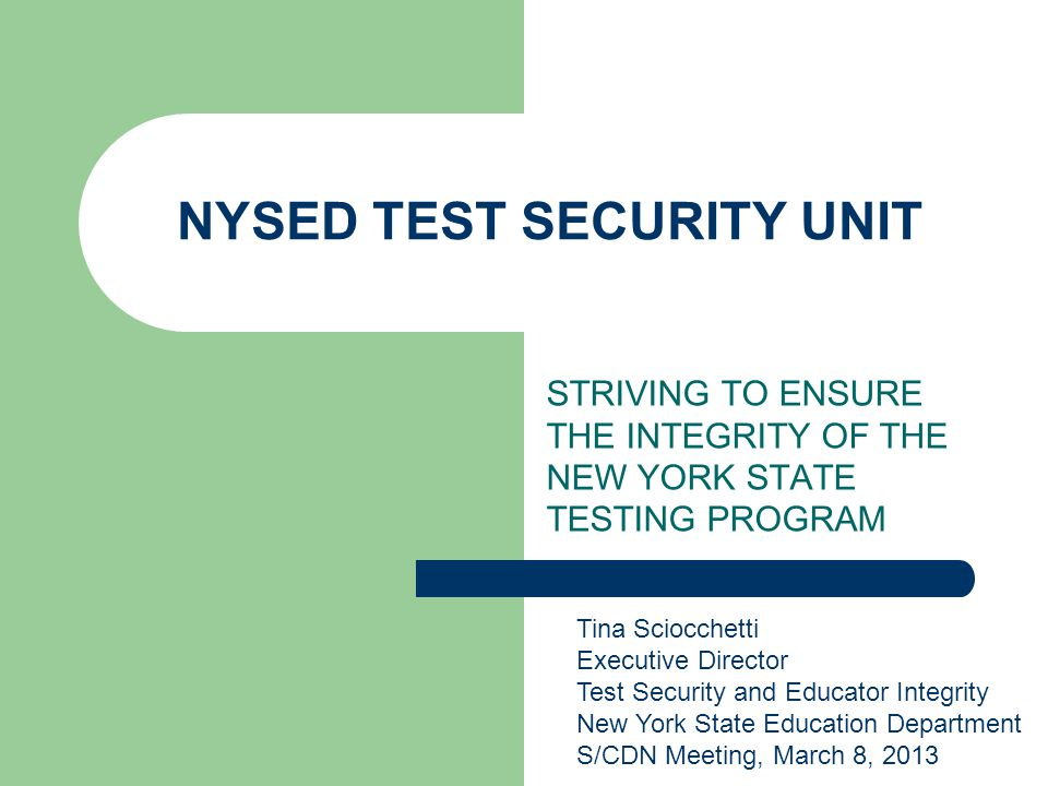 Announce/Publicize Activities http://www.highered.nysed.gov/tsei/ Public reporting of TSU's activities, including confirmed test fraud cases Public disclosure of SED testing audits, as appropriate Districts will be required to report on test integrity issues, including disclosure of confirmed allegations