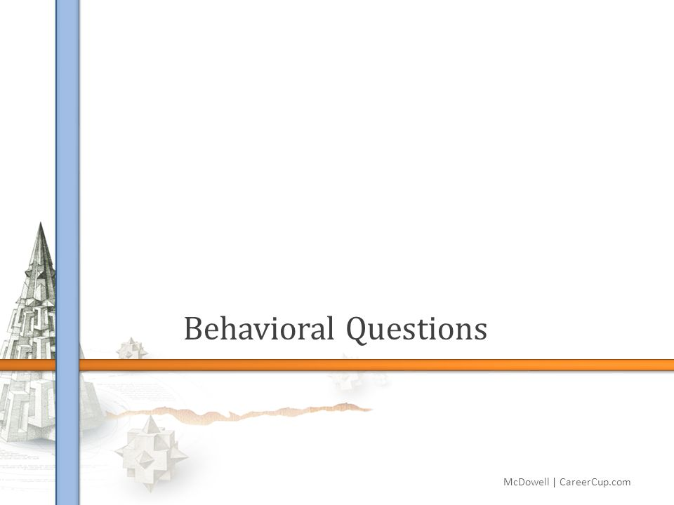 Behavioral Questions McDowell | CareerCup.com