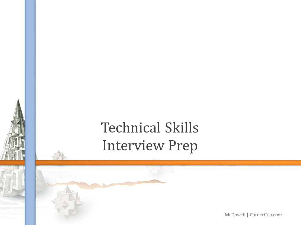 Technical Skills Interview Prep McDowell | CareerCup.com