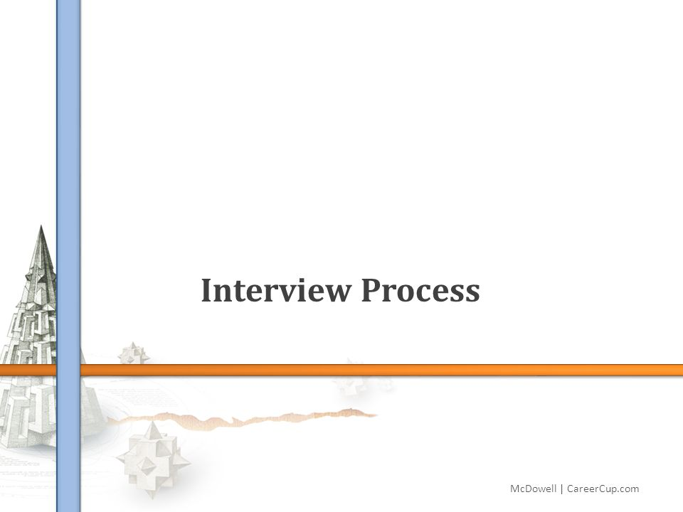 Interview Process McDowell | CareerCup.com