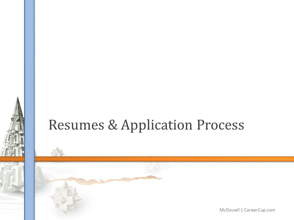 Resumes & Application Process McDowell | CareerCup.com