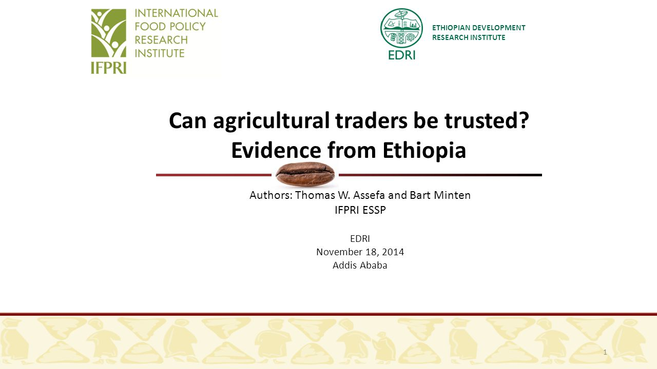ETHIOPIAN DEVELOPMENT RESEARCH INSTITUTE Can agricultural traders be trusted.