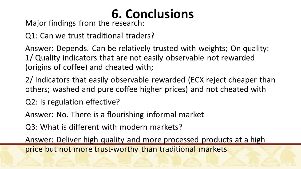6. Conclusions Major findings from the research: Q1: Can we trust traditional traders.