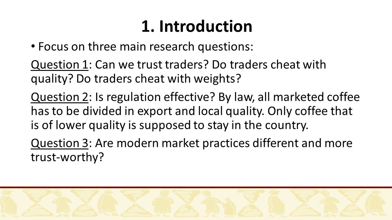 1. Introduction Focus on three main research questions: Question 1: Can we trust traders.