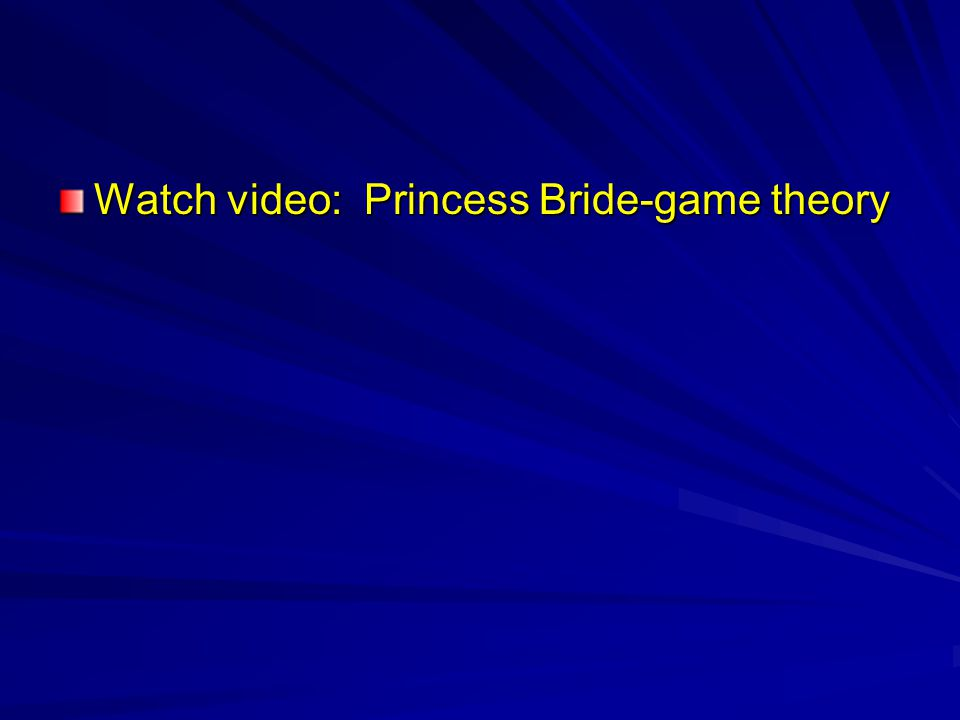 Watch video: Princess Bride-game theory