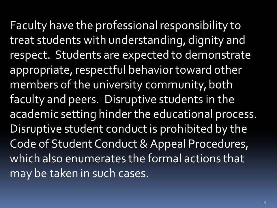 33 Faculty have the professional responsibility to treat students with understanding, dignity and respect.