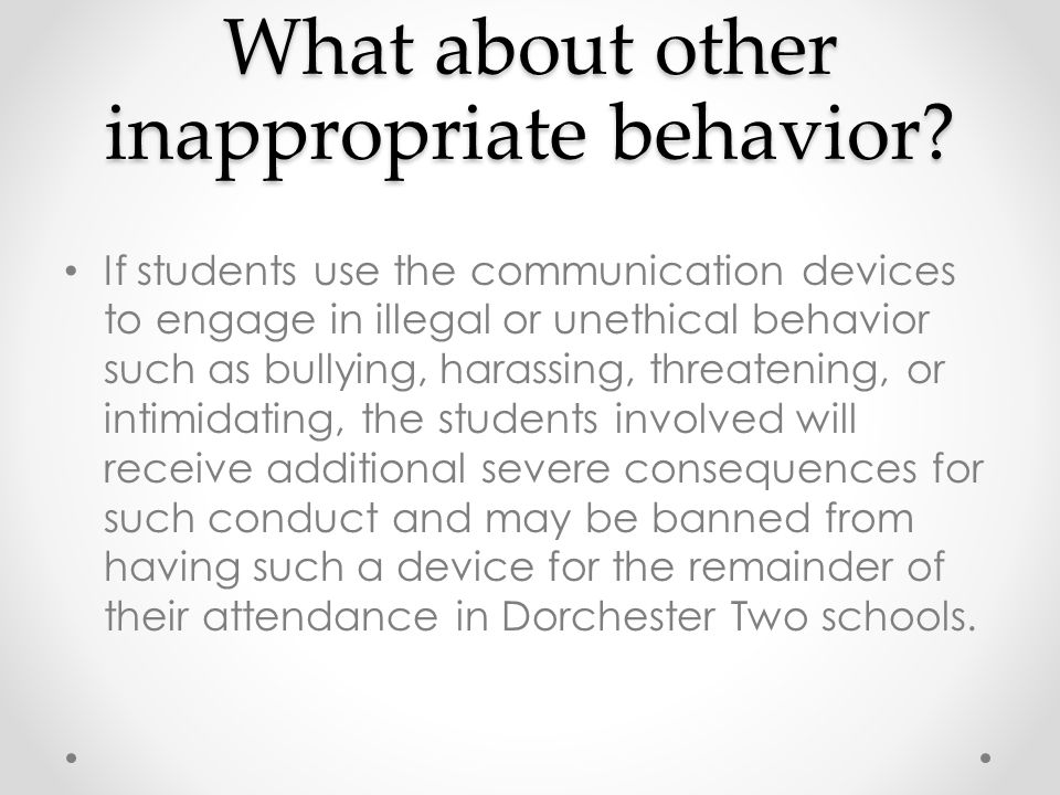 What about other inappropriate behavior.