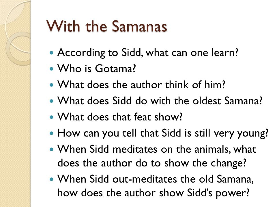 Gotama How is Gotama different from the Samanas.How do they recognize him.