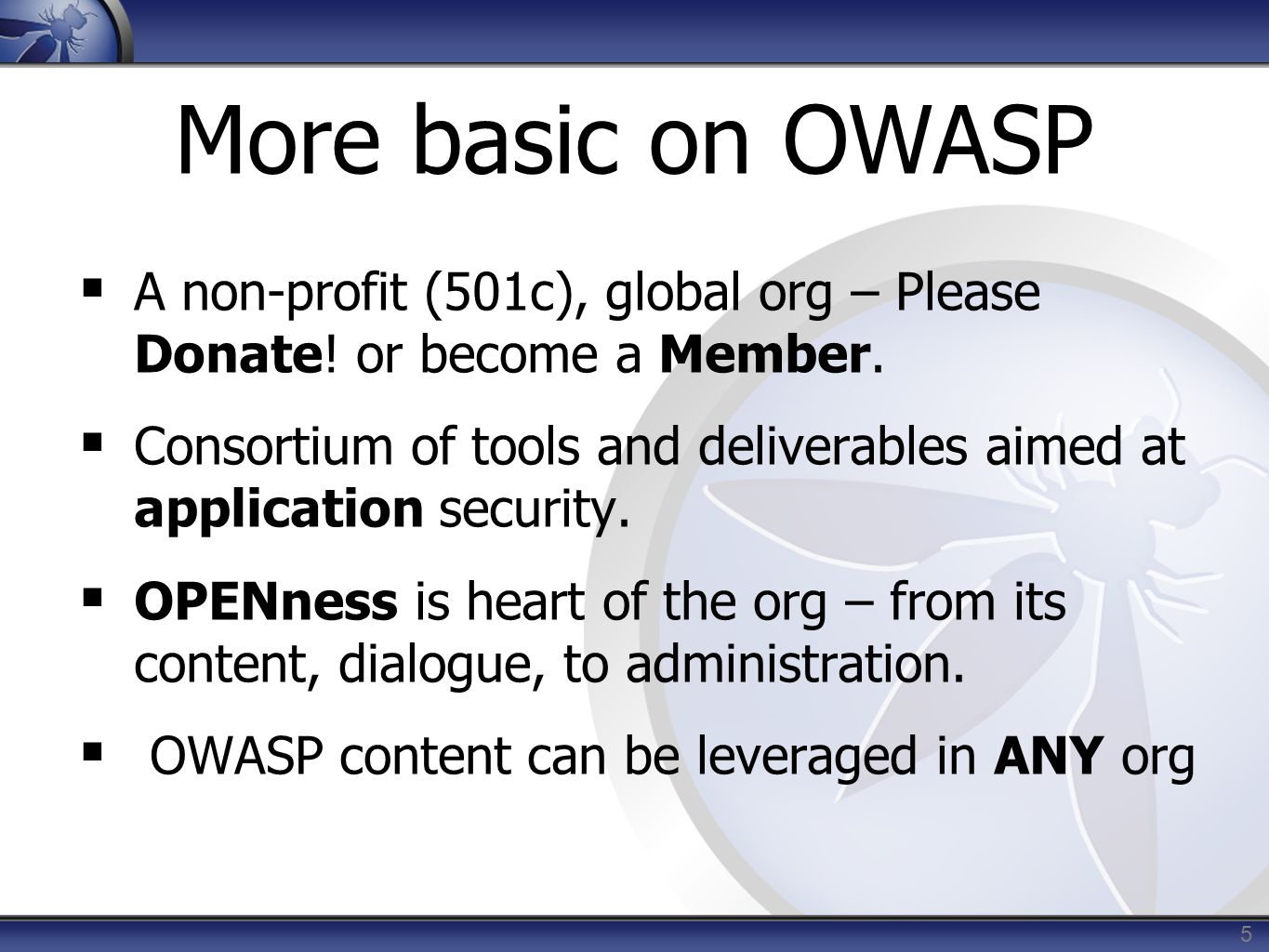 26 USF: With OWASP  Fiscal Year 2008  Web Application security reviews  Utilized only internal security analysts  Used the OWASP Testing Guide v2 plus WebScarab as their standard for testing web applications  Printed guide copies for all 8 analysts for $200  USF security group handles remediation tasks  Average engagement cost: $0 per site  Assumes salaries are a fixed cost  No new staff added for this effort  Assessed 48 sites in 2008