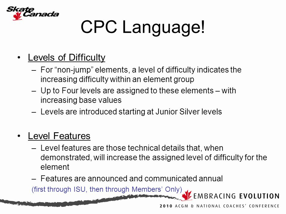 "CPC Language! Levels of Difficulty –For ""non-jump"" elements, a level of difficulty indicates the increasing difficulty within an element group –Up to"