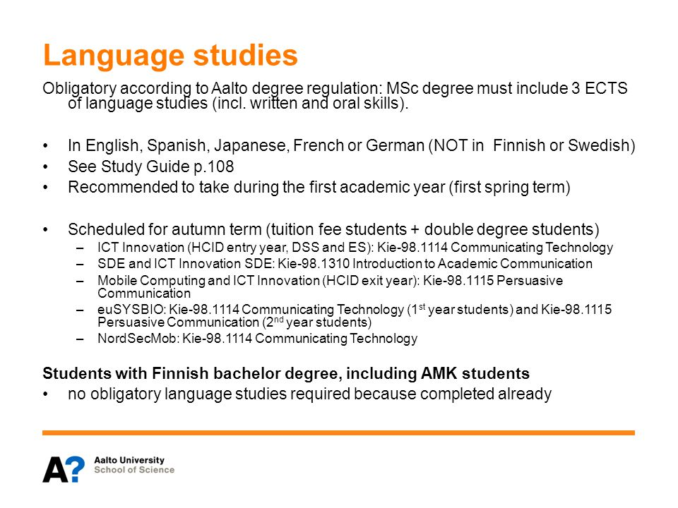 Language studies Obligatory according to Aalto degree regulation: MSc degree must include 3 ECTS of language studies (incl.
