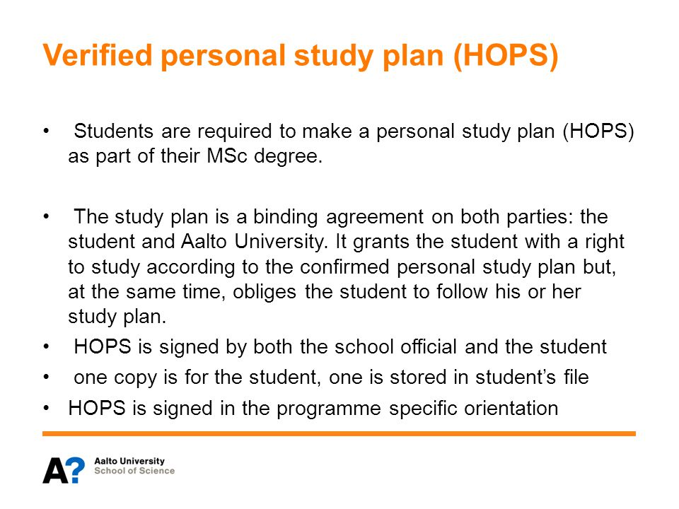 Verified personal study plan (HOPS) Students are required to make a personal study plan (HOPS) as part of their MSc degree.