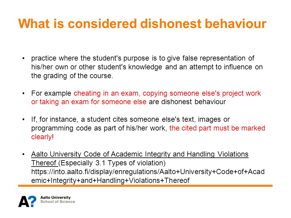 What is considered dishonest behaviour practice where the student s purpose is to give false representation of his/her own or other student s knowledge and an attempt to influence on the grading of the course.