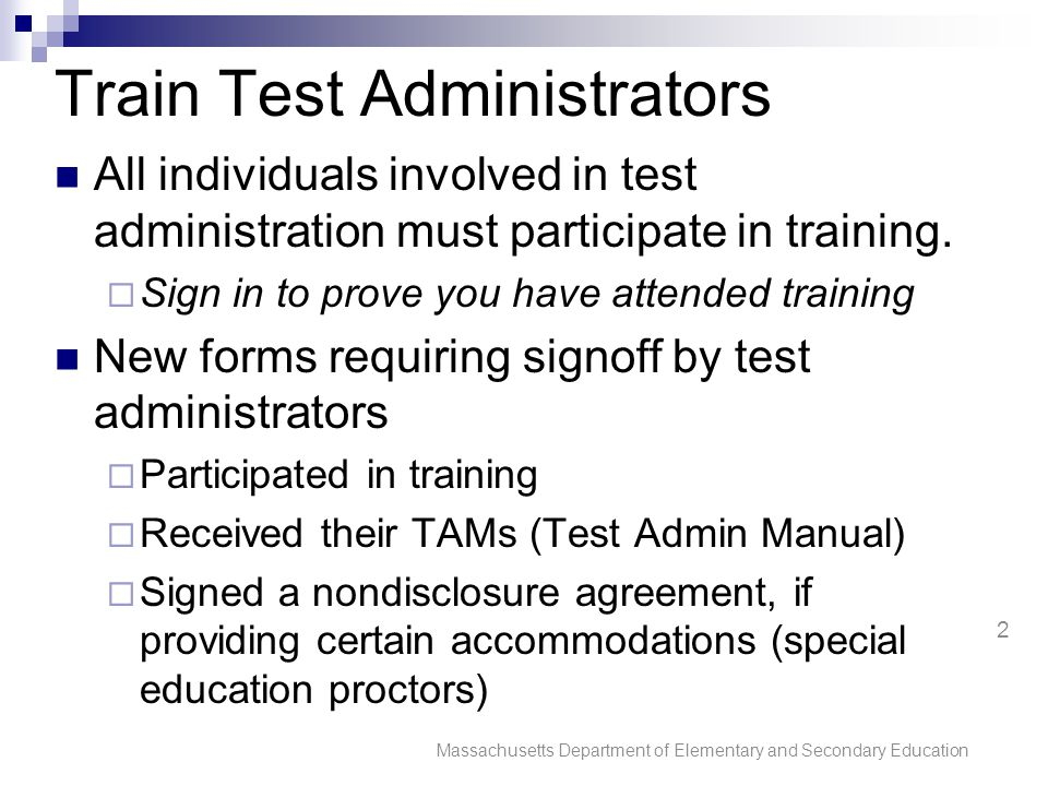 Train Test Administrators All individuals involved in test administration must participate in training.  Sign in to prove you have attended training