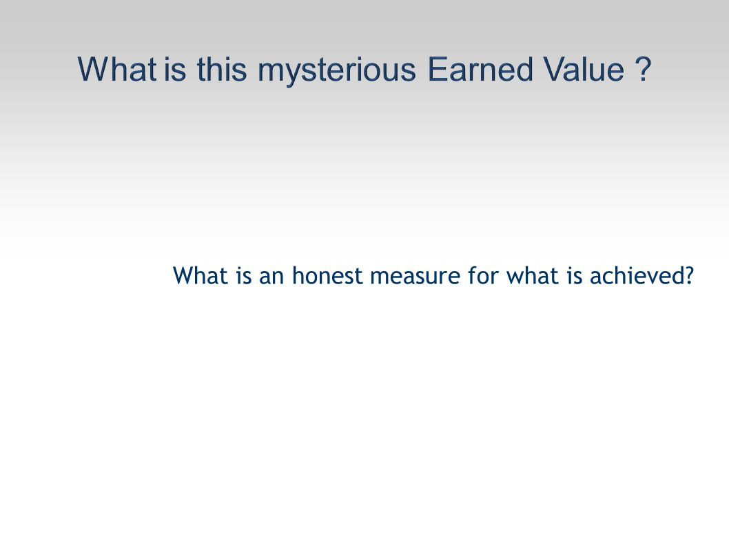 What is an honest measure for what is achieved?