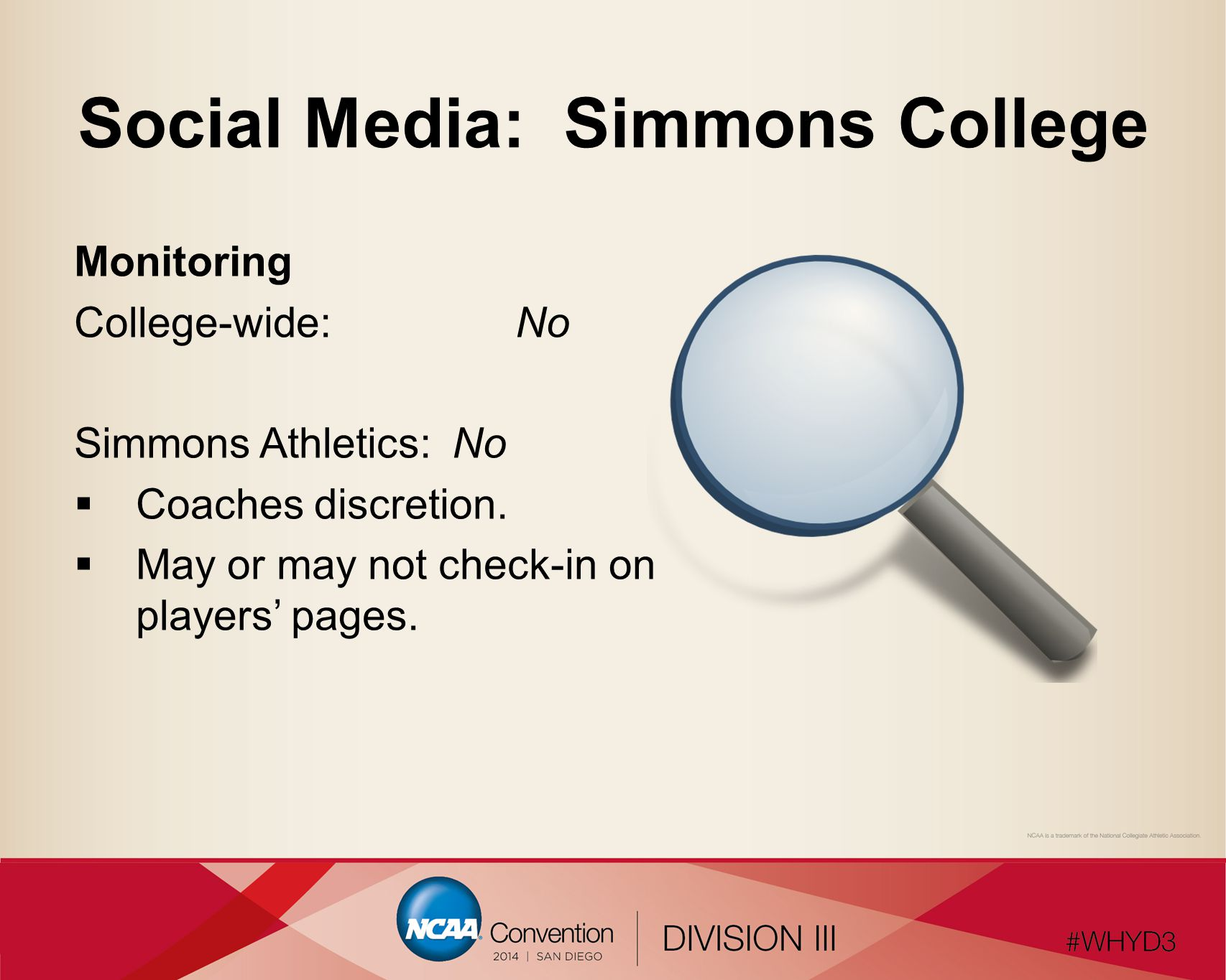 Social Media: Simmons College Monitoring College-wide:No Simmons Athletics:No  Coaches discretion.