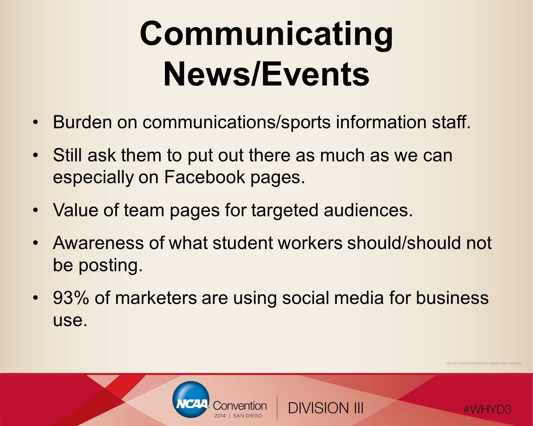 Communicating News/Events Burden on communications/sports information staff.