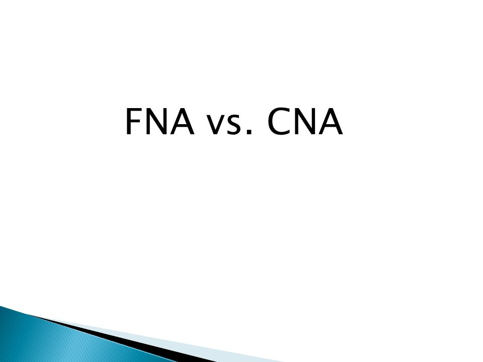 FNA vs. CNA