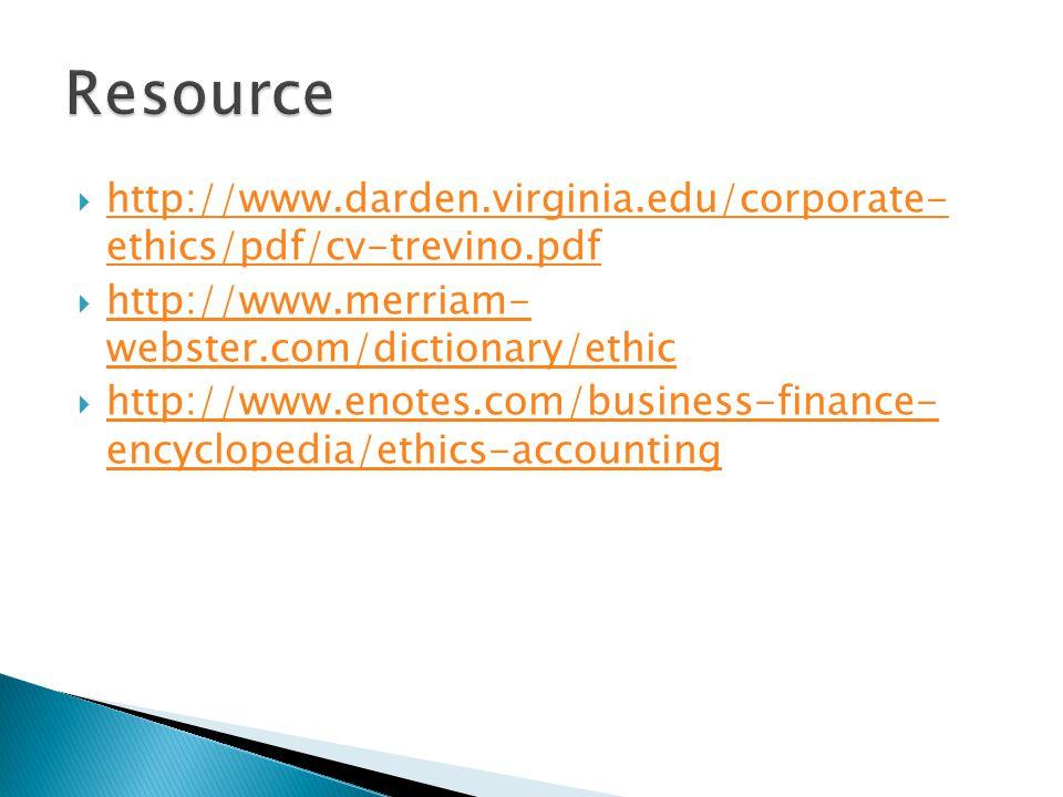  http://www.darden.virginia.edu/corporate- ethics/pdf/cv-trevino.pdf http://www.darden.virginia.edu/corporate- ethics/pdf/cv-trevino.pdf  http://www