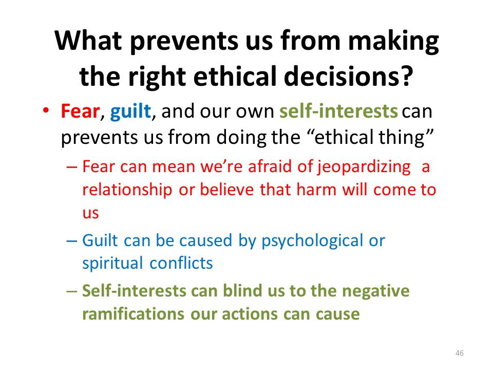 What prevents us from making the right ethical decisions.