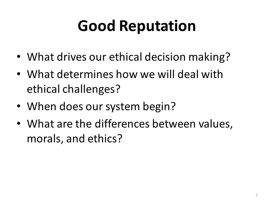 Good Reputation What drives our ethical decision making.