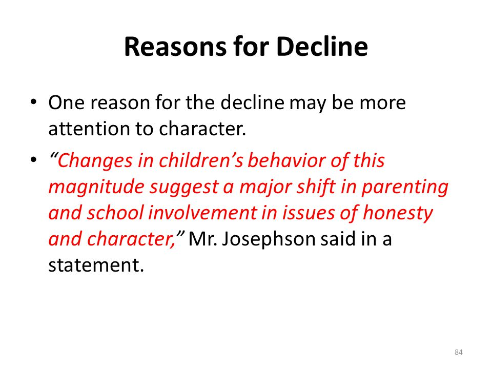 Reasons for Decline One reason for the decline may be more attention to character.