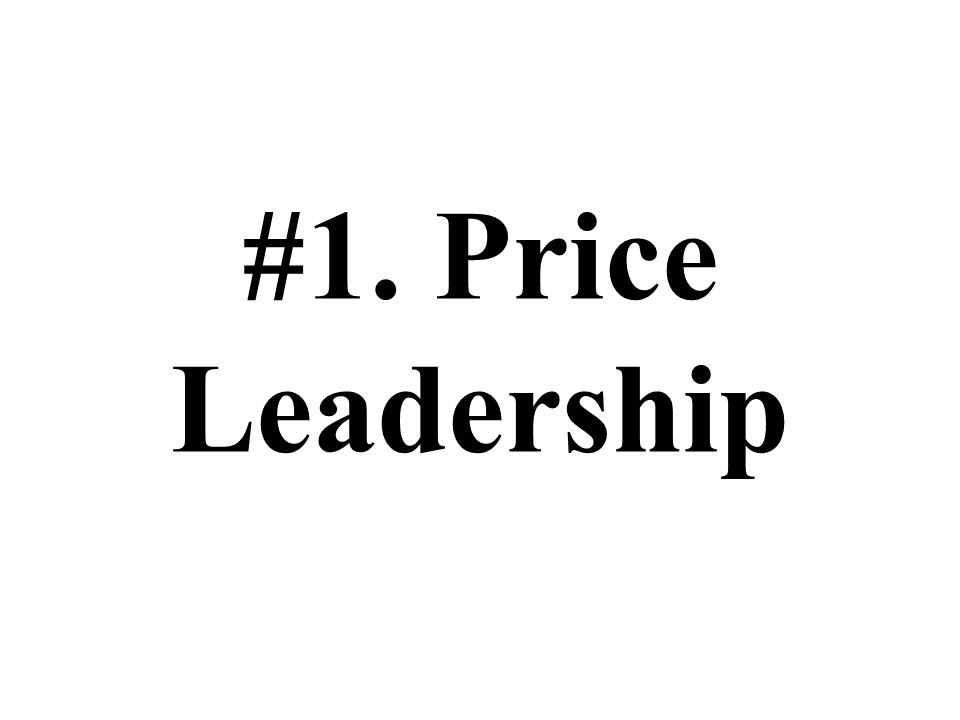 #1. Price Leadership