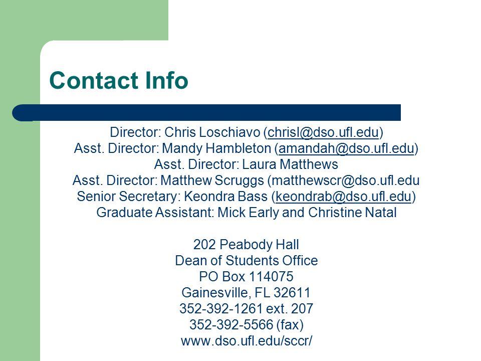 Contact Info Director: Chris Loschiavo (chrisl@dso.ufl.edu) Asst.